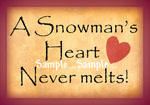 T48 - A Snowman's Heart Never melts! Signs